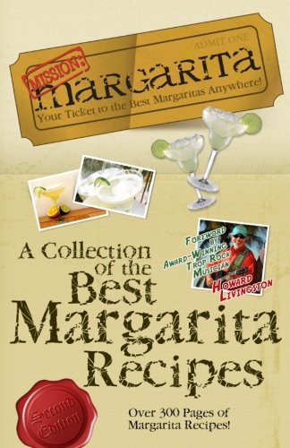 Mission: Margarita: A Collection of the Best Margarita Recipes