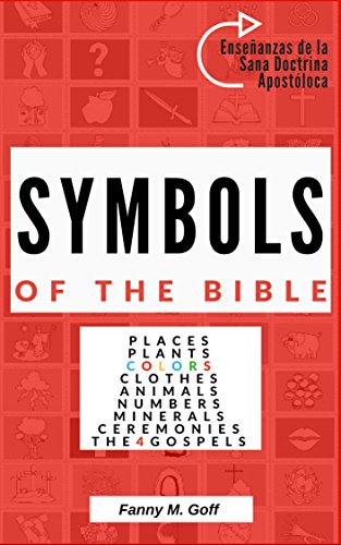 Symbols in the bible kindle edition by fanny m goff elvis symbols in the bible by goff fanny m betancourt elvis fandeluxe Choice Image
