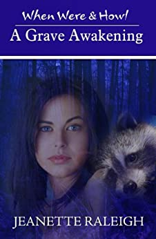 A Grave Awakening: Book 4 (When, Were, & Howl Series) by [Raleigh, Jeanette]