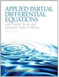Applied Partial Differential Equations with Fourier Series and Boundary Value Problems (5th Edition)