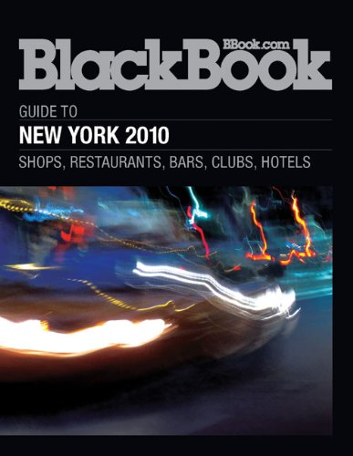 Download BlackBook Guide to New York 2010 (BlackBook Guide series) ebook