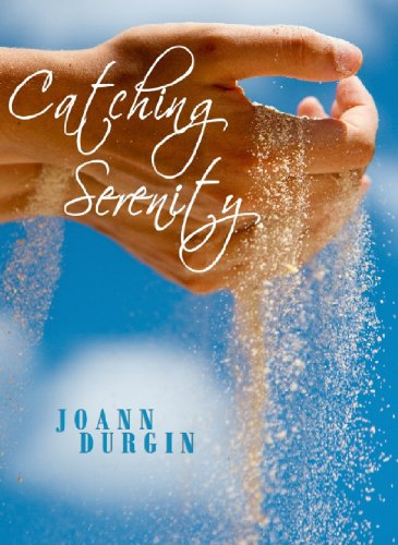 Catching Serenity: A Contemporary Christian Romance Novel by [Durgin, JoAnn]