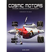 Cosmic Motors: Spaceships, Cars and Pilots of Another Galaxy