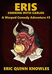 ERIS: Cooking with Carlos (Warped Comedy Adventure Book 3)