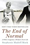 Front cover for the book The End of Normal by Stephanie Madoff Mack