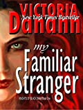 My Familiar Stranger: The Vampire Hunters (Knights of Black Swan Book 1)
