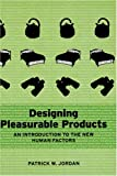 img - for Designing Pleasurable Products: An Introduction to the New Human Factors book / textbook / text book