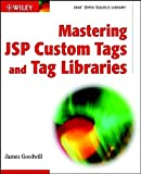 img - for Mastering JSP Custom Tags and Tag Libraries (Java Open Source Library) 1st edition by Goodwill, James (2002) Paperback book / textbook / text book