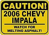 2006 06 CHEVY IMPALA Caution Melting Asphalt Sign - 12 x 18 Inches