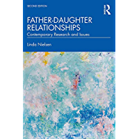 Father-Daughter Relationships: Contemporary Research and Issues (Textbooks in Family Studies) (English Edition)