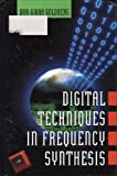 Digital Techniques in Frequency Synthesis, Bar-Giora Goldberg, 007024166X