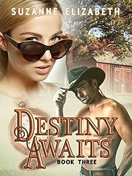 Destiny Awaits: A Western Time Travel Romance (The Destiny Series Book 3) (English Edition) por [Elizabeth, Suzanne]