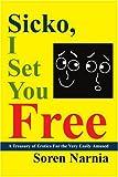 Sicko, I Set You Free, Soren Narnia, 0595274951