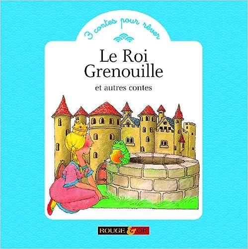 En ligne téléchargement Le Roi Grenouille et autres contes pdf