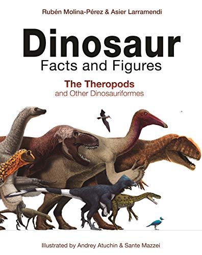 Book Cover: Dinosaur Facts and Figures: The Theropods and Other Dinosauriformes