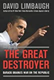 The Great Destroyer: Barack Obama's War on the Republic (NONE)