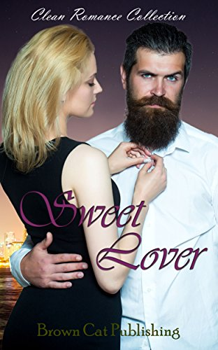 Clean Romance Collection: Sweet  Lover (New Adult Western Inspirational Collection) (Clean and Wholesome Contemporary Love short story) (Western New England College)