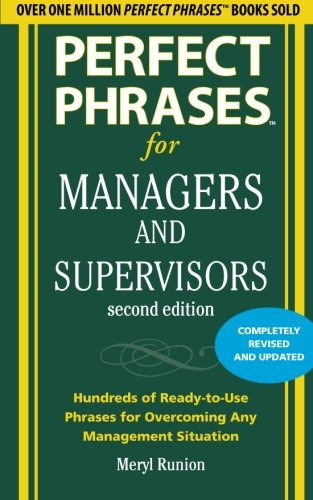 Perfect Phrases for Managers and Supervisors, Second Edition (Perfect Phrases Series)...