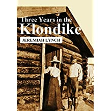 Three Years in the Klondike (1904)