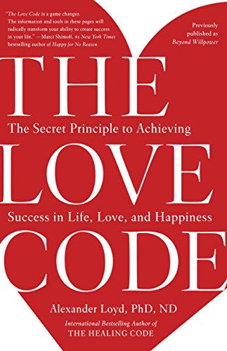 The love code the secret principle to achieving success in life the love code the secret principle to achieving success in life love and fandeluxe Choice Image