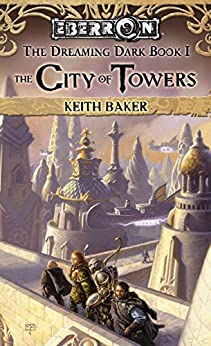 City of Towers: The Dreaming Dark, Book 1 by [Baker, Keith]