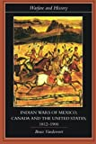img - for Indian Wars of Canada, Mexico and the United States, 1812-1900 (Warfare and History) by Bruce Vandervort (2006-01-15) book / textbook / text book