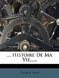 Histoire de Ma Vie, George Sand, 1279123516