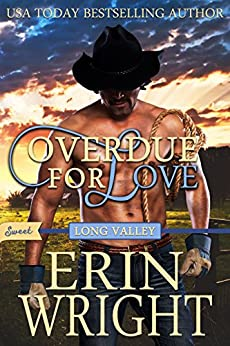 Overdue for Love: A SWEET Western Romance Novella (SWEET Long Valley Book 6) by [Wright, Erin]