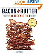 #7: Bacon & Butter: The Ultimate Ketogenic Diet Cookbook
