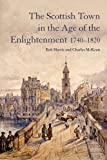 img - for The Scottish Town in the Age of the Enlightenment 1740-1820 book / textbook / text book