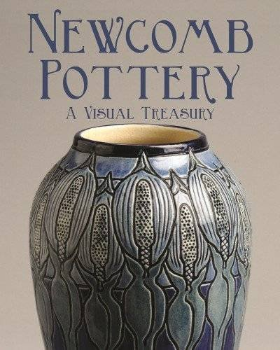 Newcomb Pottery: A Visual Treasury