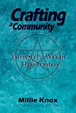 Crafting a Community, Journey of a Wiccan High Priestess, Millie Knox, 0982397194