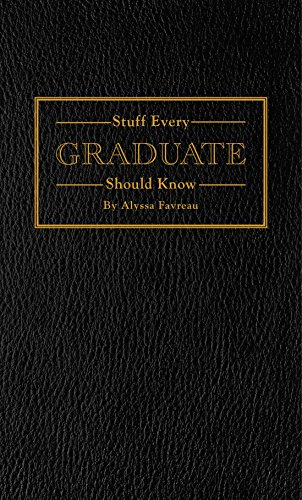 Stuff Every Graduate Should Know: A Handbook for the Real World (Stuff You Should Know) (All Night All Night Oh Every Night)
