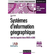 Systèmes d'Information Géographique: Cours et Exercices Corrigés