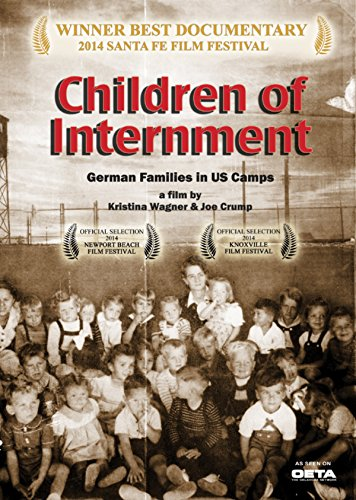 (Children of Internment - German Families In US Camps)