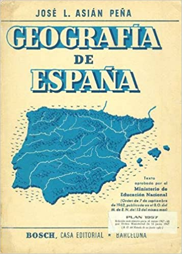 Geografia de espana: Amazon.es: Asian Pena, Jose L: Libros