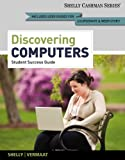 img - for Discovering Computers, Complete - Student Success Guide (Shelley Cashman) book / textbook / text book