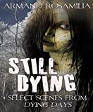Still Dying: Select Scenes From Dying Days