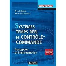 Systèmes temps réel de contrôle-commande : Conception et implémentation (Automatique et réseaux) (French Edition)