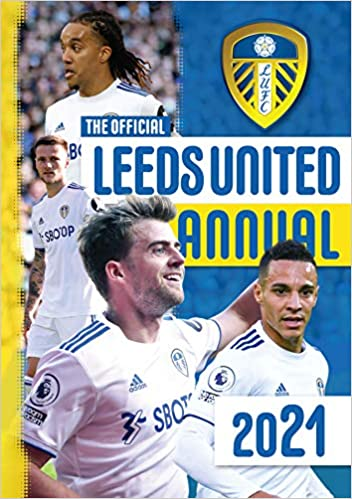 The Official Leeds United Fc Annual 2021 Amazon Co Uk Twocan 9781913362300 Books