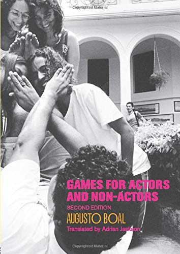Games for Actors and Non-Actors, 2nd Edition (Augusto Boal Games For Actors And Non Actors)