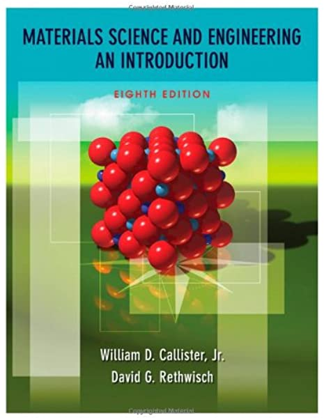 Amazon Com Materials Science And Engineering An Introduction 8th Edition 9780470419977 William D Callister Jr David G Rethwisch Books