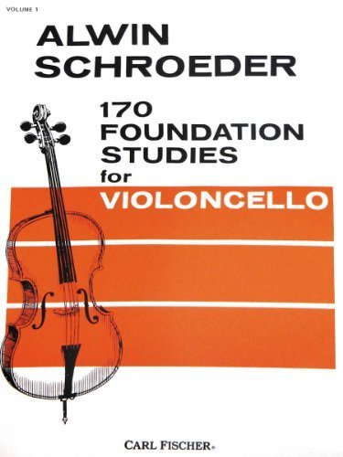 170 Foundation Studies for Violoncello, Vol. 1 by Schroeder, Alvin published by Carl Fischer Paperback