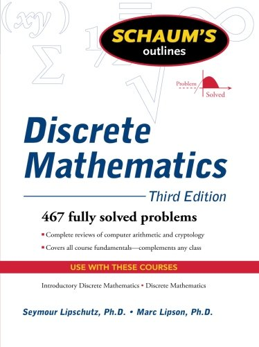 Schaum's Outline of Discrete Mathematics, Revised Third Edition (Discrete Math With Graph Theory 3rd Edition)