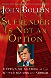 Book cover for Surrender Is Not an Option: Defending America at the United Nations