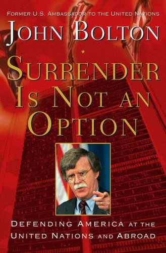 Surrender Is Not an Option: Defending America at the United Nations cover