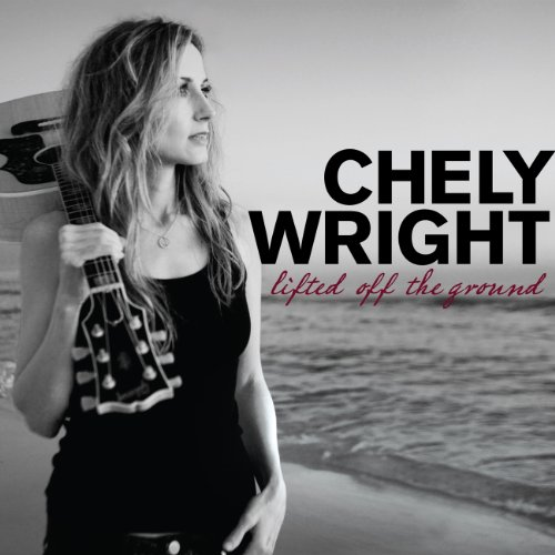 Lifted Off Ground Chely Wright product image