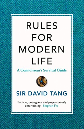 Rules for Modern Life: A Connoisseur's Survival Guide...