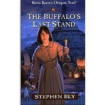 The Buffalo's Last Stand (Retta Barre's Oregon Trail) (Volume 2)