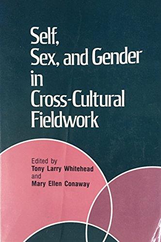 Self, Sex, and Gender in Cross-Cultural Fieldwork